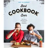 The Best Cookbook Ever with recipes so deliciously awesome, your life will change forever by Sussman, Eli; Sussman, Max, 9781616289010