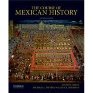 The Course of Mexican History by Deeds, Susan M.; Meyer, Michael C.; Sherman, William L., 9780190659011