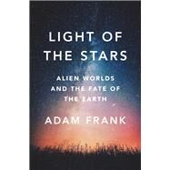 Light of the Stars by Frank, Adam, 9780393609011