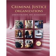Criminal Justice Organizations by Stojkovic/Kalinich/Klofas, 9781285459011
