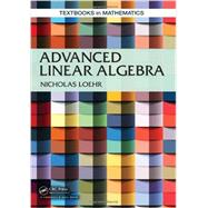 Advanced Linear Algebra by Loehr; Nicholas, 9781466559011