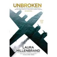 Inquebrantable / Unbroken by Hillenbrand, Laura, 9781941999011