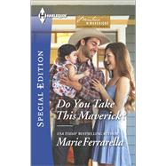 Do You Take This Maverick? by Ferrarella, Marie, 9780373659012