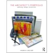 The Architect's Portfolio: Planning, Design, Production by Luescher; Andreas, 9780415779012