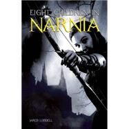 Eight Children in Narnia by Lodbell, Jared, 9780812699012