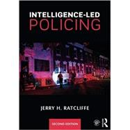 Intelligence-led Policing by Ratcliffe; Jerry H., 9781138859012