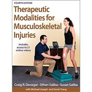 Therapeutic Modalities for Musculoskeletal Injuries by Denegar, Craig R., Ph.D., 9781450469012