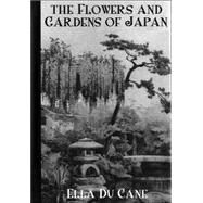 Flowers and Gardens of Japan by Cane, Ella Du, 9780710309013