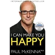 I Can Make You Happy by McKenna, Paul, 9781401949013