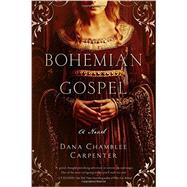 Bohemian Gospel by Carpenter, Dana Chamblee, 9781605989013