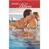 Turning Up the Heat by Michaels, Tanya, 9780373799015
