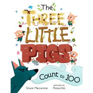 The Three Little Pigs Count to 100 by MacCarone, Grace; Pistacchio, 9780807579015