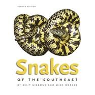 Snakes of the Southeast by Gibbons, Whit; Dorcas, Mike, 9780820349015