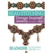 Bead Stiching: Vintage-Inspired Jewelry by Wiese, Kelly, 9781620339015