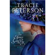 In Times Gone by by Peterson, Tracie, 9780764219016