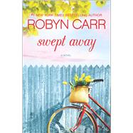 Swept Away by Carr, Robyn, 9780778319016