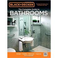Black & Decker The Complete Guide to Bathrooms by Cool Springs Press, 9781591869016