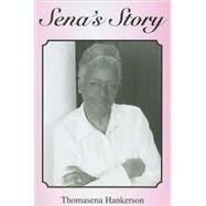 Sena's Story by Hankerson, Thomasena, 9780533159017