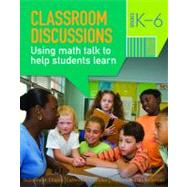 Classroom Discussions: Using Math Talk to Help Students Learn, Grades K-6, 2nd Edition by Chapin, Suzanne H.; O'Connor, Catherine; Anderson, Nancy Canavan, 9781935099017