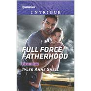 Full Force Fatherhood by Snell, Tyler Anne, 9780373699018