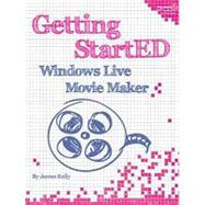 Getting Started With Windows Live Movie Maker by Kelly, James Floyd, 9781430229018