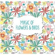 Magic of Flowers & Birds by arsEdition, 9781438009018