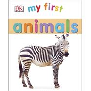 My First Animals by DK Publishing, 9781465429018