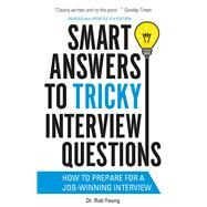 Smart Answers to Tricky Interview Questions by Yeung, Rob, 9781472119018