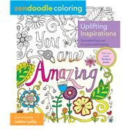Zendoodle Coloring: Uplifting Inspirations Quotable Sayings to Color and Display by Lustig, Justine, 9781250109019