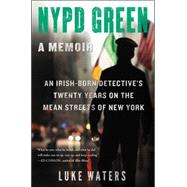 NYPD Green A Memoir by Waters, Luke; Ryan, Patrick (CON), 9781501119019