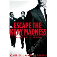 Escape the Kray Madness by Lambrianou, Chris; McGibbon, Robin, 9781509829019