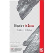 Nigerians in Space by Olukotun, Deji Bryce, 9781939419019