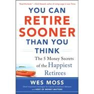 You Can Retire Sooner Than You Think by Moss, Wes, 9780071839020