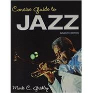 Concise Guide to Jazz &  Jazz Classics CDs for Concise Guide to Jazz Package by Gridley, Mark C., 9780205959020