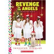 Revenge of the Angels: A Wish Novel by Ziegler, Jennifer, 9780545839020