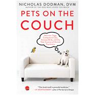Pets on the Couch Neurotic Dogs, Compulsive Cats, Anxious Birds, and the New Science of Animal Psychiatry by Dodman, Nicholas H., 9781476749020