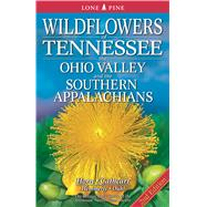 Wildflowers of Tennessee, the Ohio Valley and the Southern Appalachians by Horn, Dennis; Cathcart, Tavia, 9781551059020