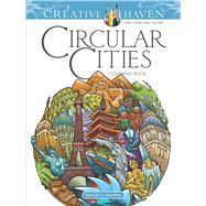 Creative Haven Circular Cities Coloring Book by Bodo, David, 9780486809021