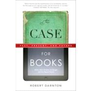 The Case for Books by Darnton, Robert, 9781586489021