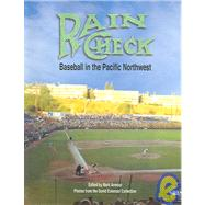 Rain Check : Baseball in the Pacific Northwest by Armour, Mark, 9781933599021