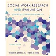 Social Work Research and Evaluation Foundations of Evidence-Based Practice by Grinnell, Richard M.; Unrau, Yvonne A., 9780190859022