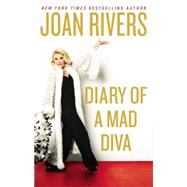 Diary of a Mad Diva by Rivers, Joan, 9780425269022