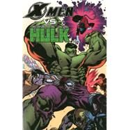 X-Men vs. Hulk by Gage, Christos; Sumerak, Marc; Claremont, Chris; Stern, Roger; Byrne, John, 9780785189022