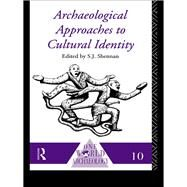 Archaeological Approaches to Cultural Identity by Unknown, 9781138139022