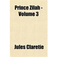 Prince Zilah - by Claretie, Jules, 9781153679022