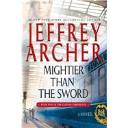 Mightier than the Sword A Novel by Archer, Jeffrey, 9781250079022