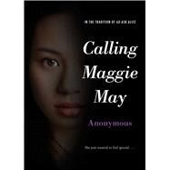 Calling Maggie May by Anonymous, 9781481439022