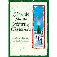 Friends Are the Heart of Christmas by Wayant, Patricia, 9781598429022
