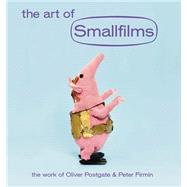 The Art of Smallfilms by Truck, Jonny; Embray, Richard; Lee, Stewart; Postgate, Daniel, 9781909829022