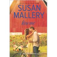 Kiss Me by Mallery, Susan, 9780373789023